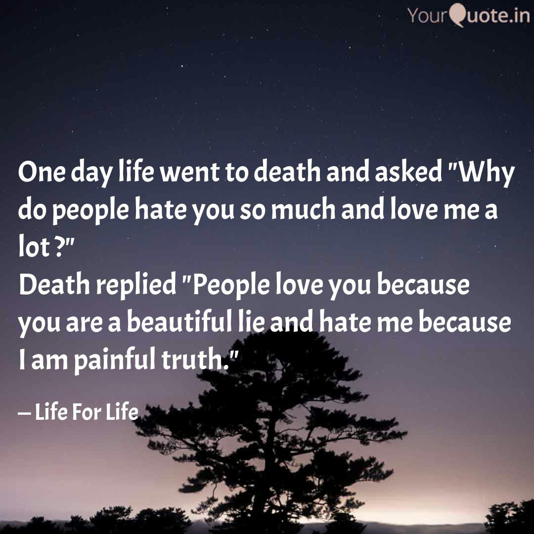 One Day Life Went To Deat Quotes Writings By Life For Life Yourquote