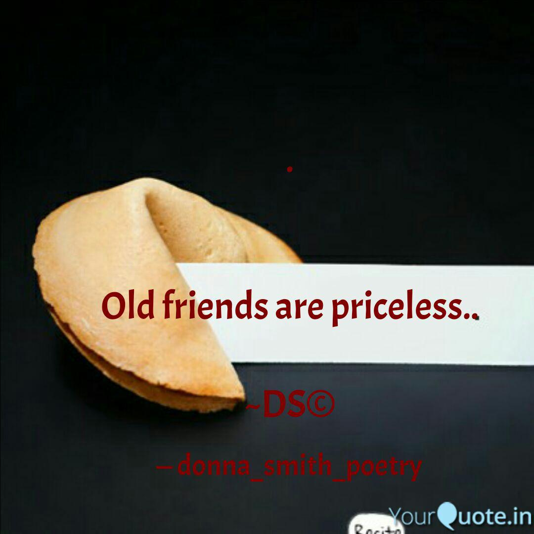 Old friends are price... | Quotes & Writings by Donna Smith ...