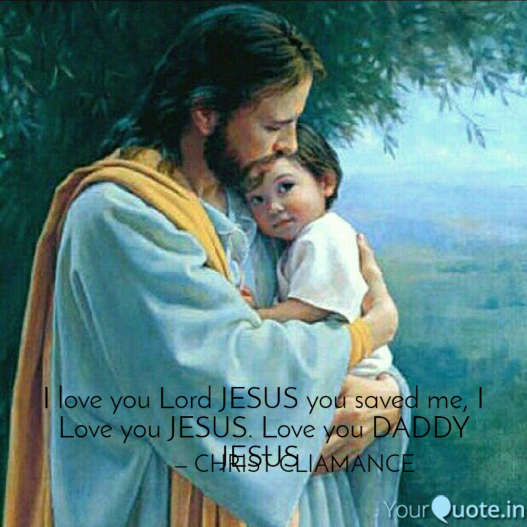 I love you Lord JESUS you  Quotes & Writings by Cliamance