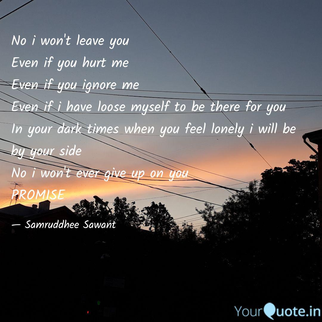 No i won\'t leave you Even... | Quotes & Writings by ...