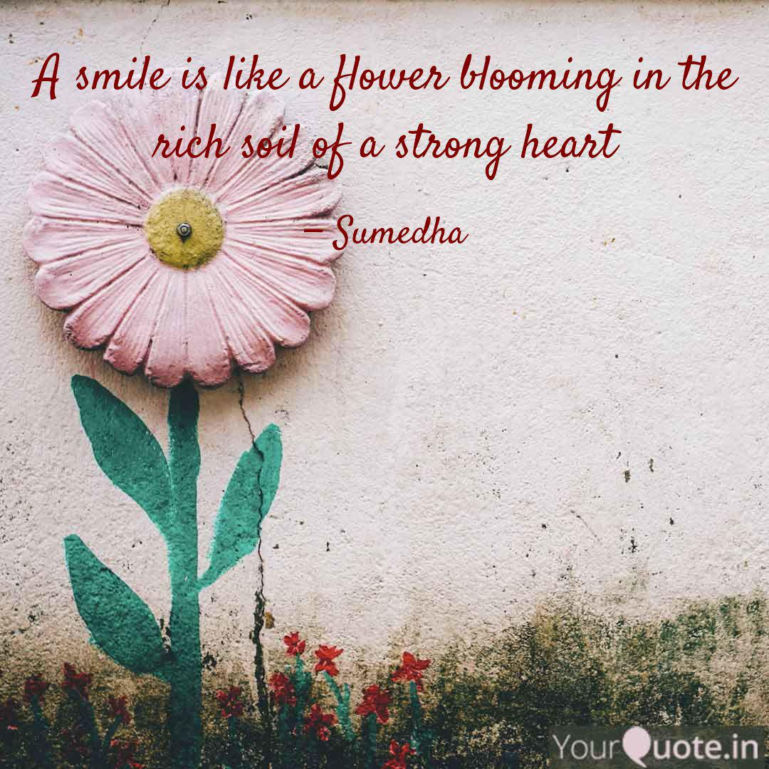 a smile is like a flower quotes writings by sumedha kalsy