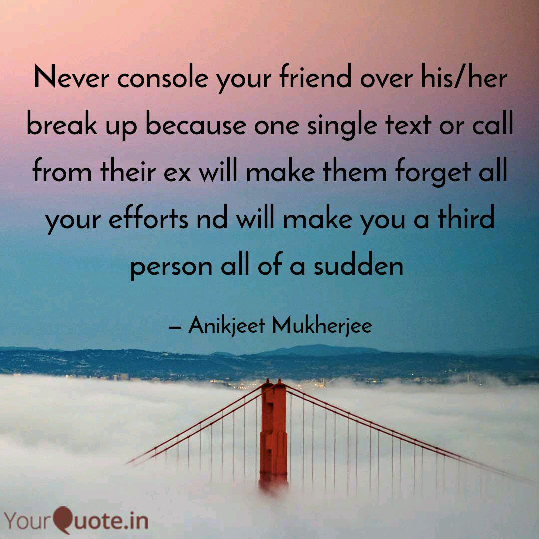 never console your friend quotes writings by anikjeet