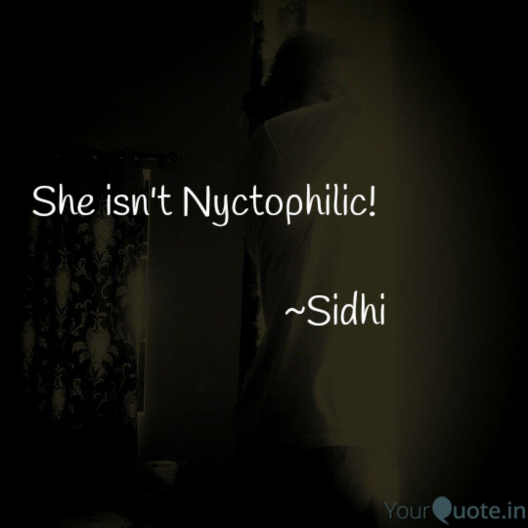 She Isn T Nyctophilic Quotes Writings By Sidhi Sanchita