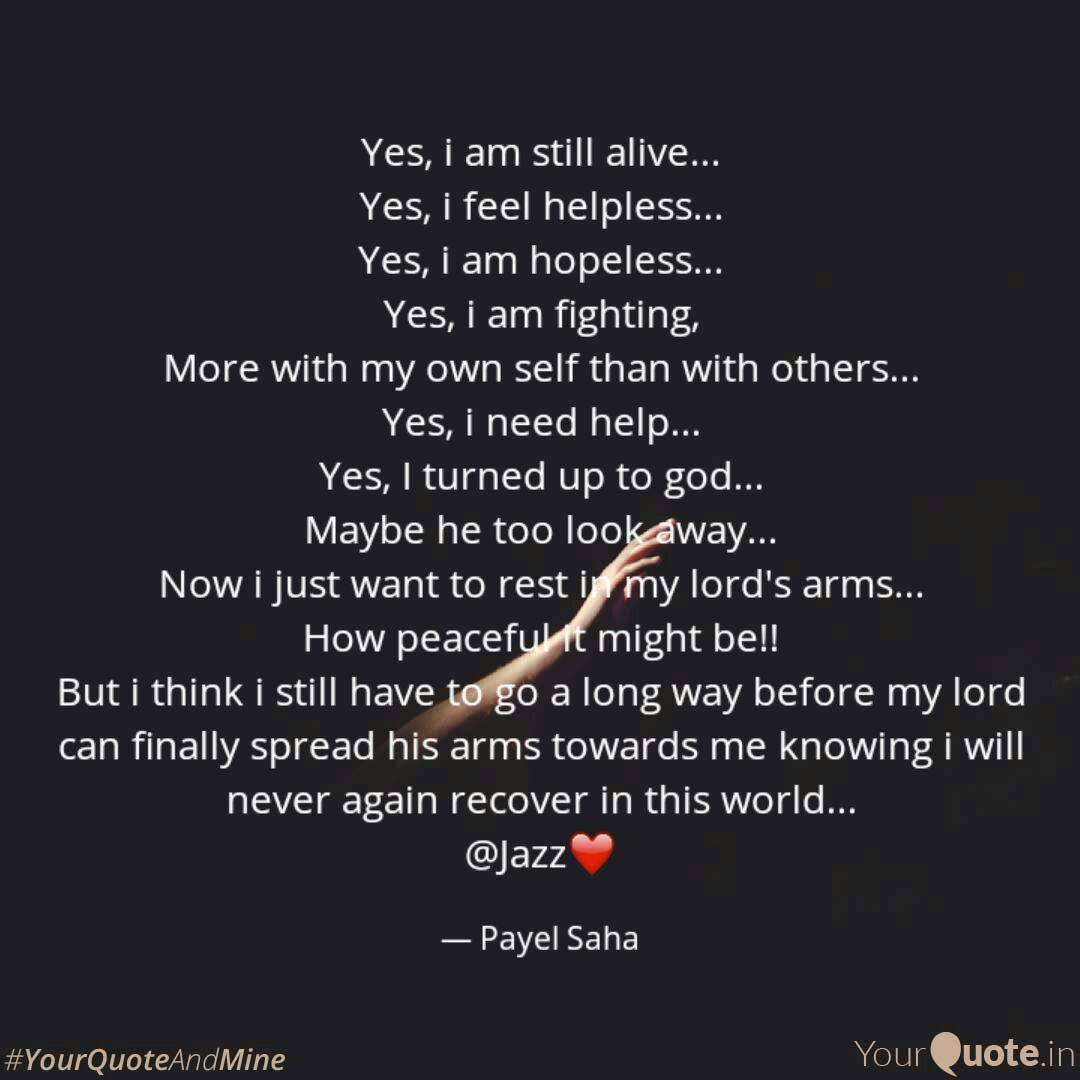 Yes I Am Still Alive Quotes Writings By Payel Saha Yourquote