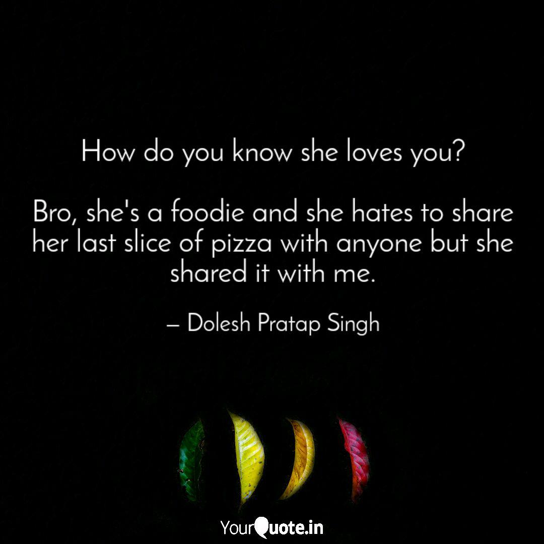 How Do You Know She Loves Quotes Writings By Dolesh Pratap Singh Yourquote
