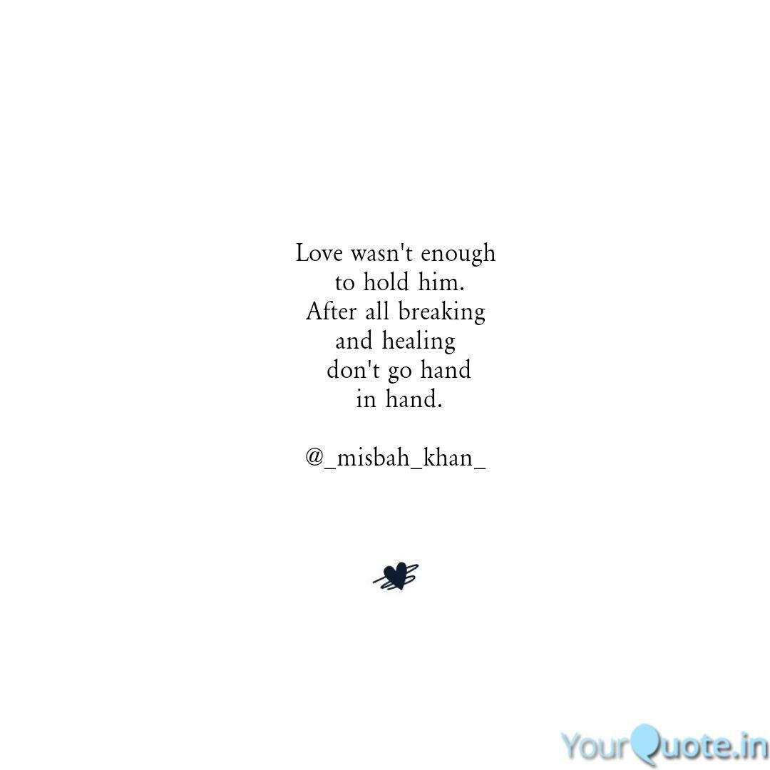 Love wasn\'t enough to ho... | Quotes & Writings by Khan ...