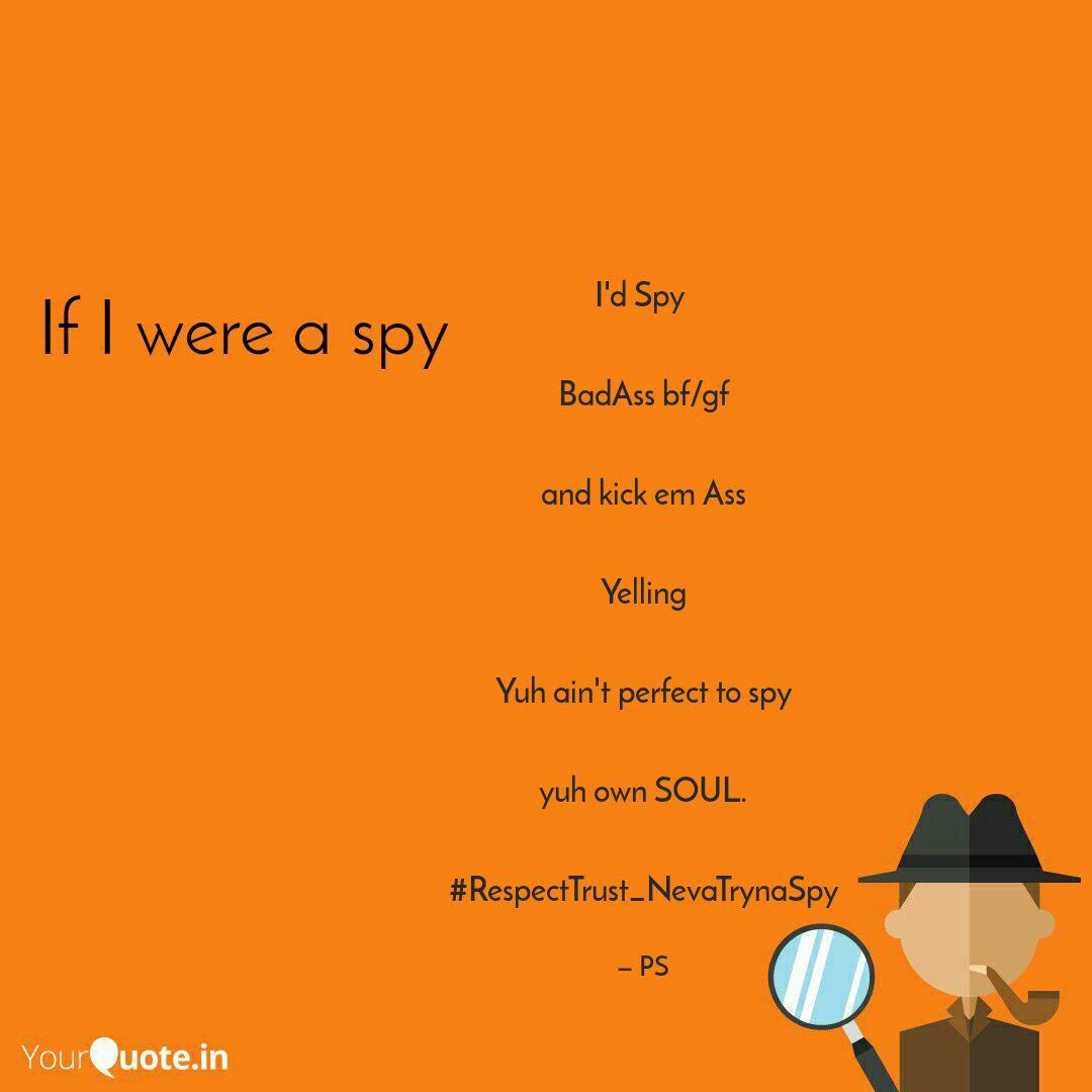 I\'d Spy BadAss bf/gf a... | Quotes & Writings by P s | YourQuote