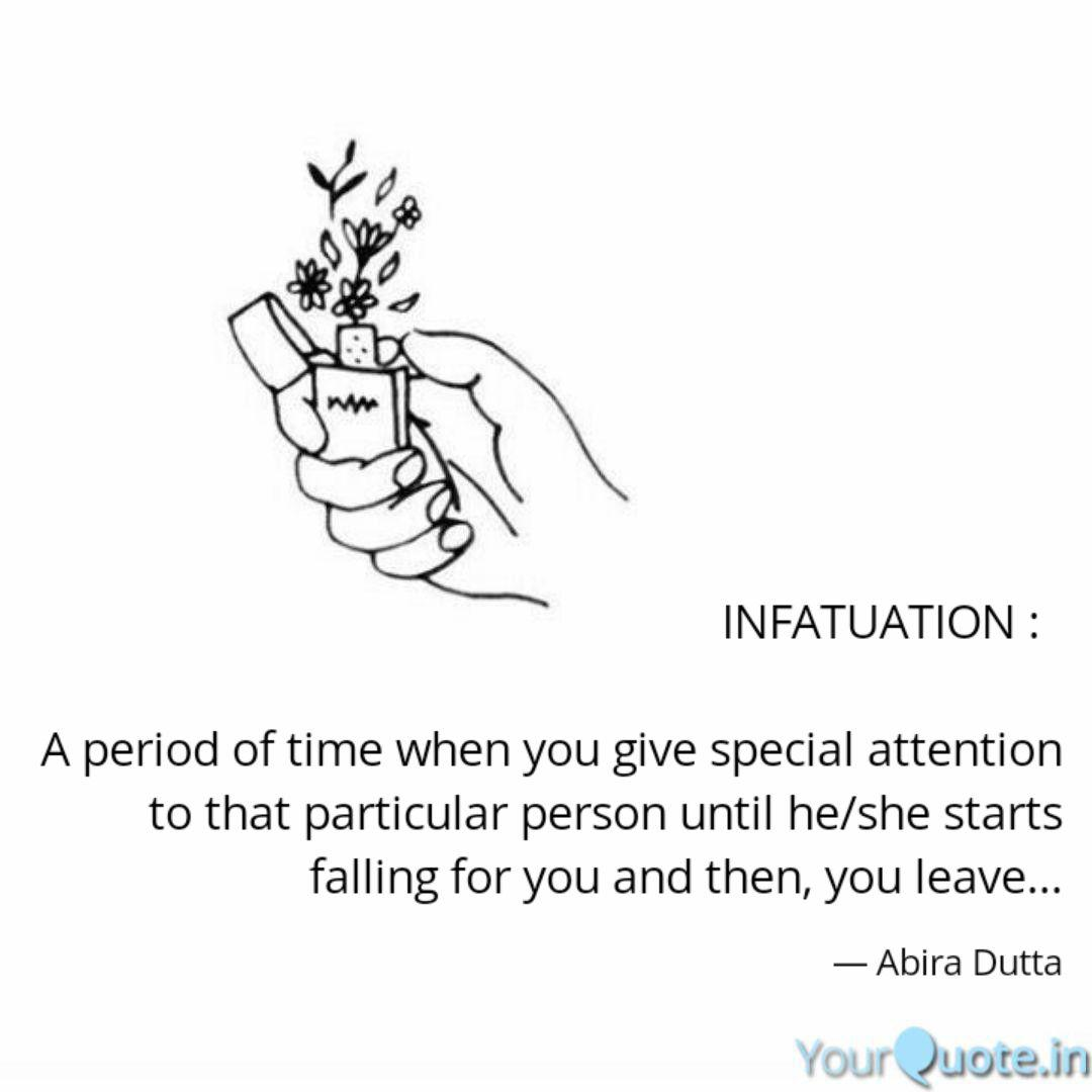 INFATUATION : A perio  Quotes & Writings by Abira Dutta