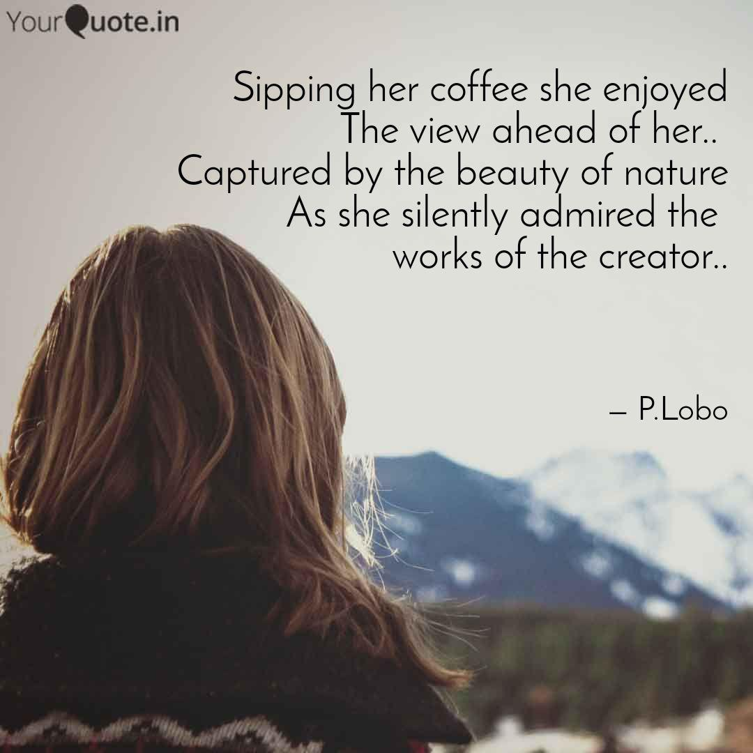 sipping her coffee she en quotes writings by priya lobo