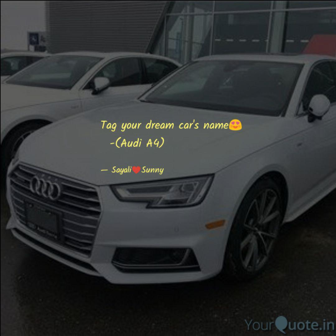 Tag Your Dream Car S Name Quotes Writings By Rose Yourquote