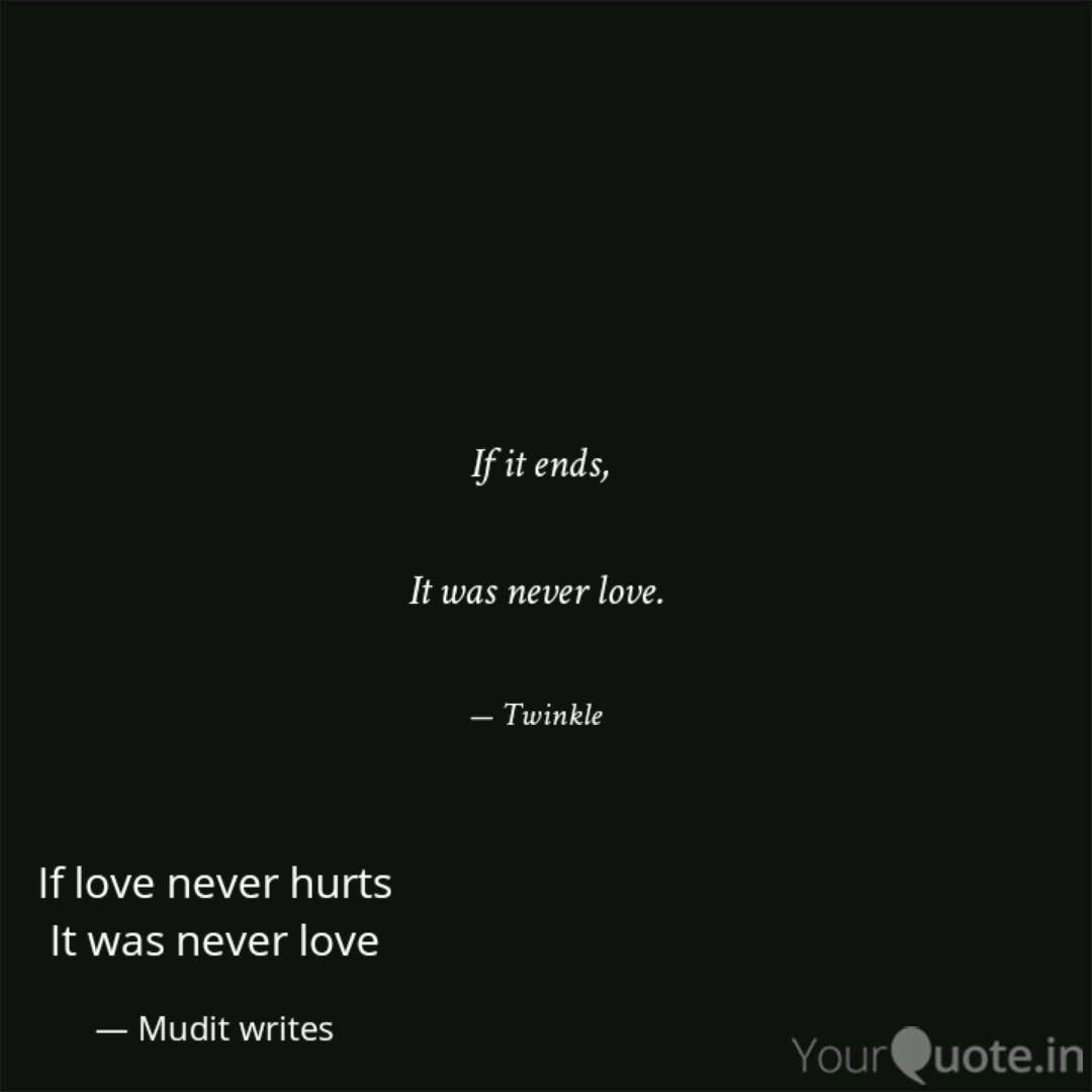 If love never hurts It wa  Quotes & Writings by mudit mohil
