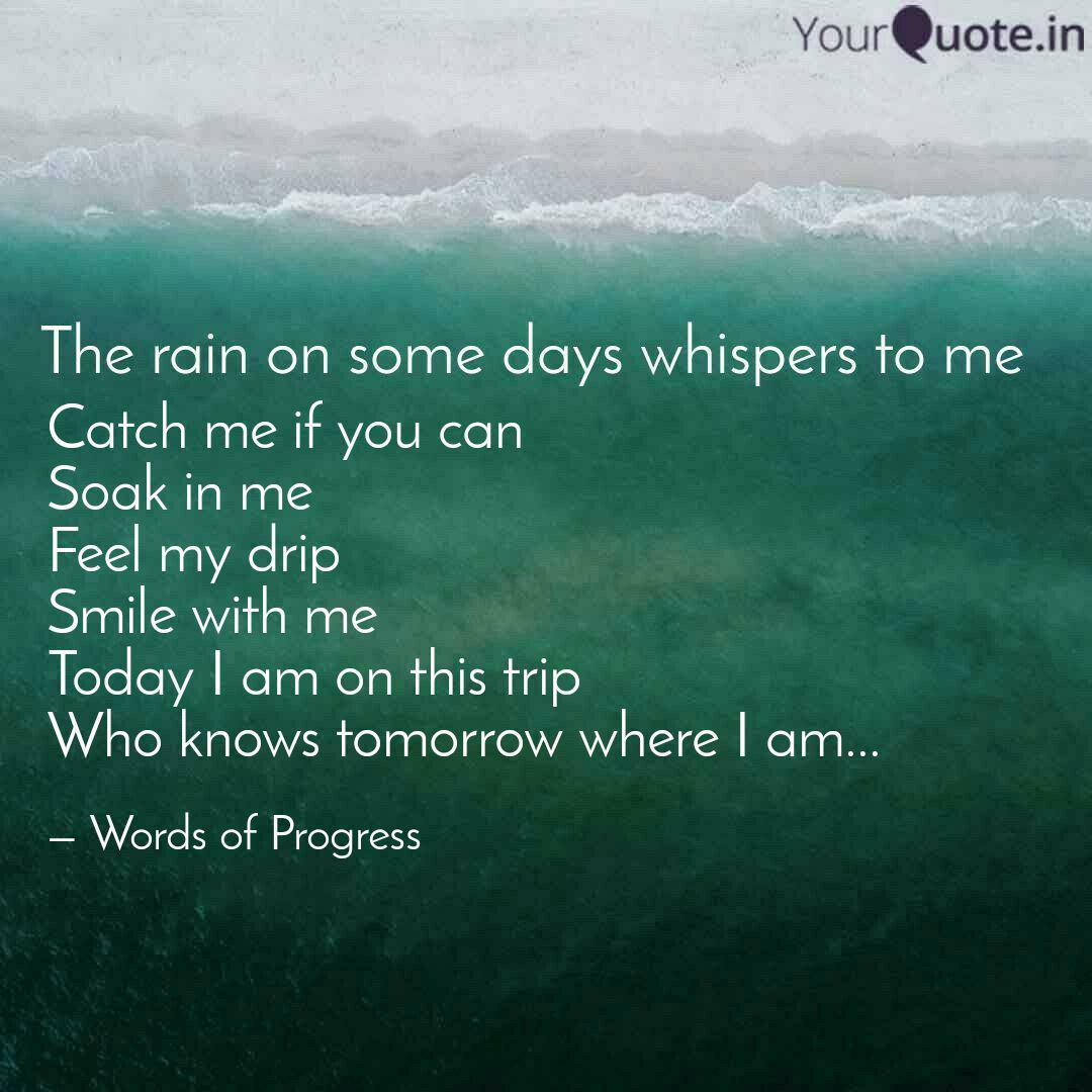 Catch Me If You Can Soak Quotes Writings By Pragati