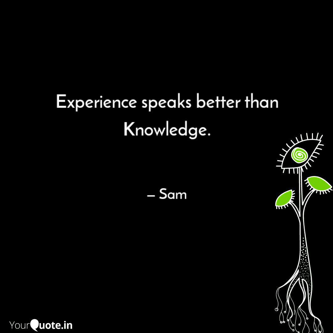 experience speaks better quotes writings by kiruba sam