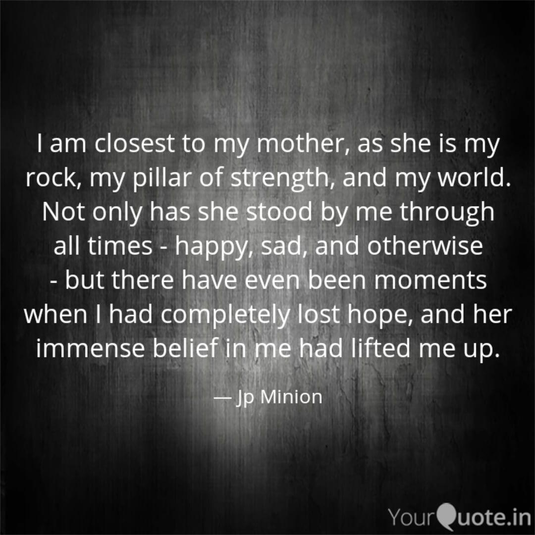 I am closest to my mother... | Quotes & Writings by Jp ...