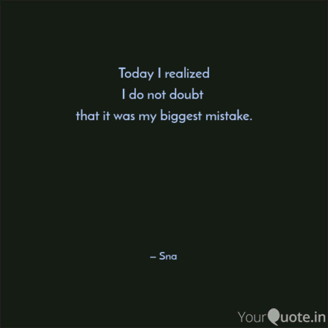 Today I realized I do not  Quotes & Writings by Sna Shah
