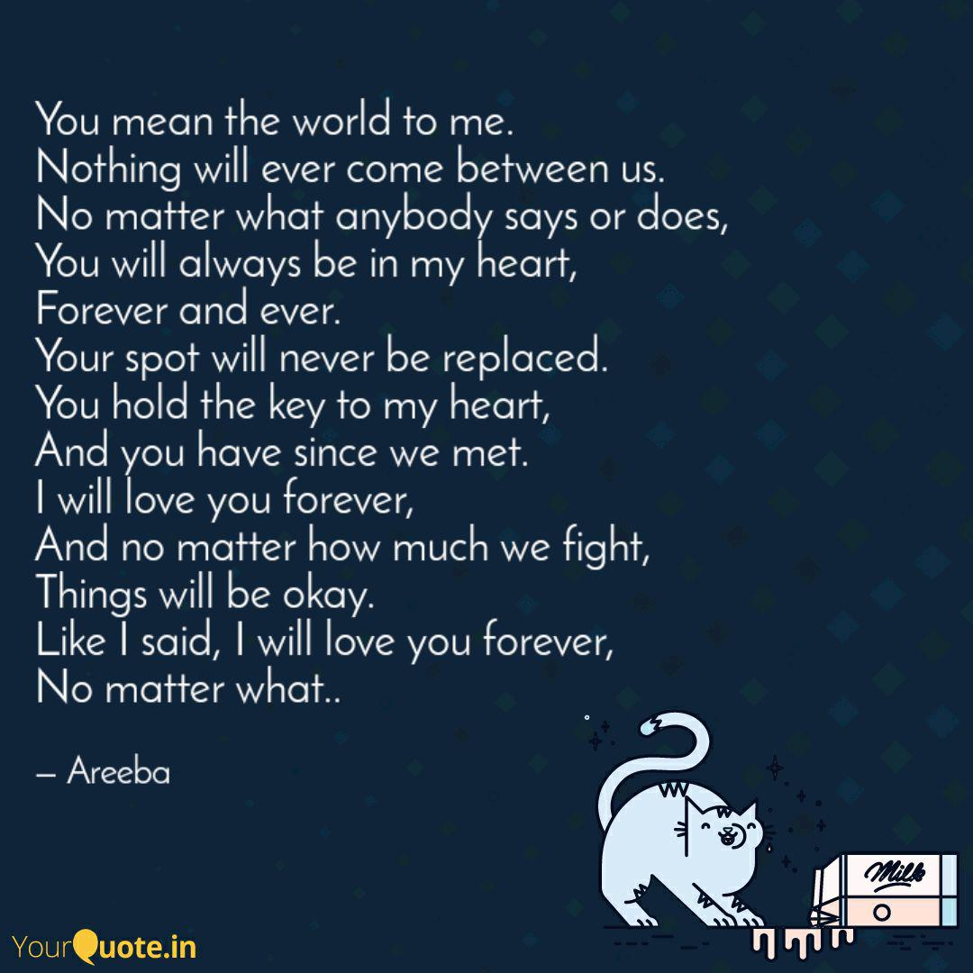 You mean the world to me.... | Quotes & Writings by Areeba ...
