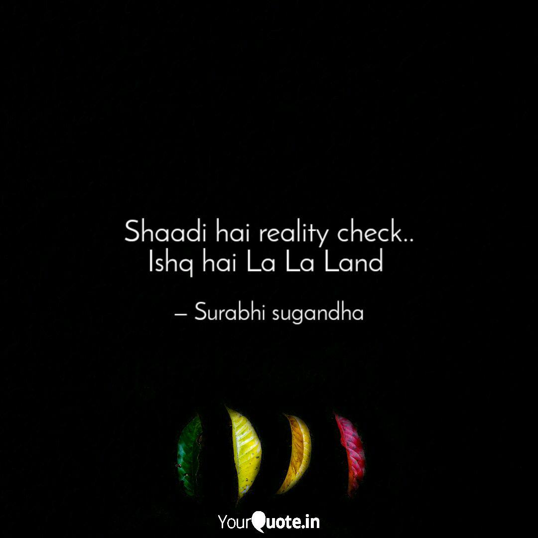 Shaadi hai reality check....   Quotes & Writings by live ...