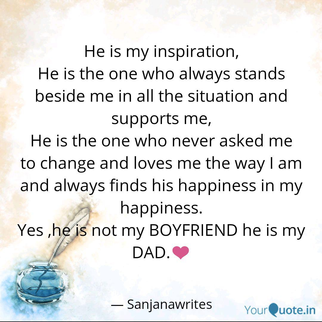 He is my inspiration, He   Quotes & Writings by SANJANA RAO