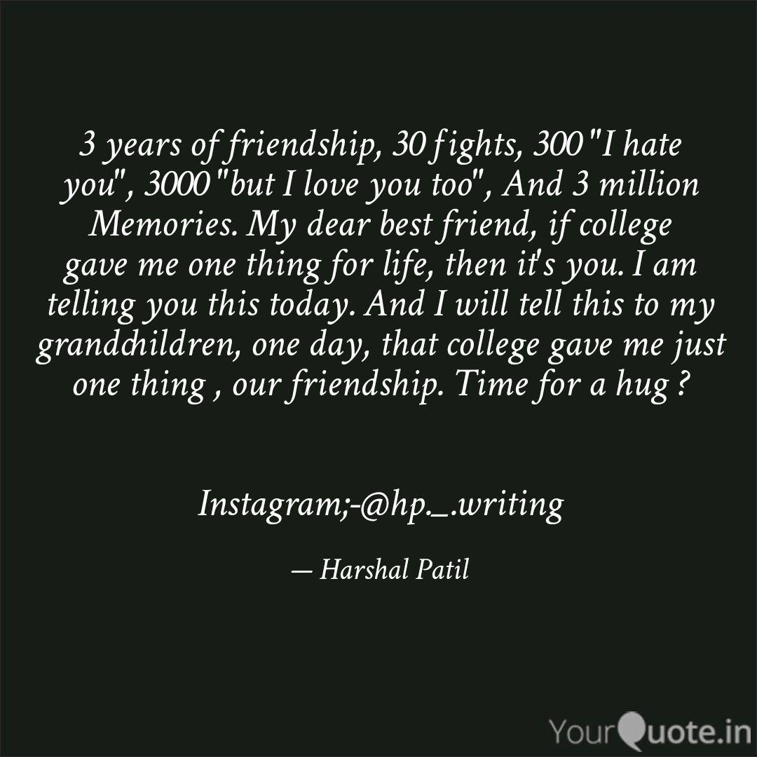3 years of friendship, 30... | Quotes & Writings by Harshal ...