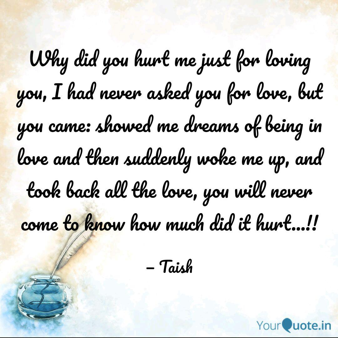 Why did you hurt me just ... | Quotes & Writings by Thakur ...