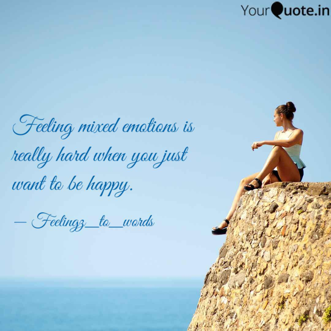 Feeling mixed emotions is... | Quotes & Writings by Divina ...