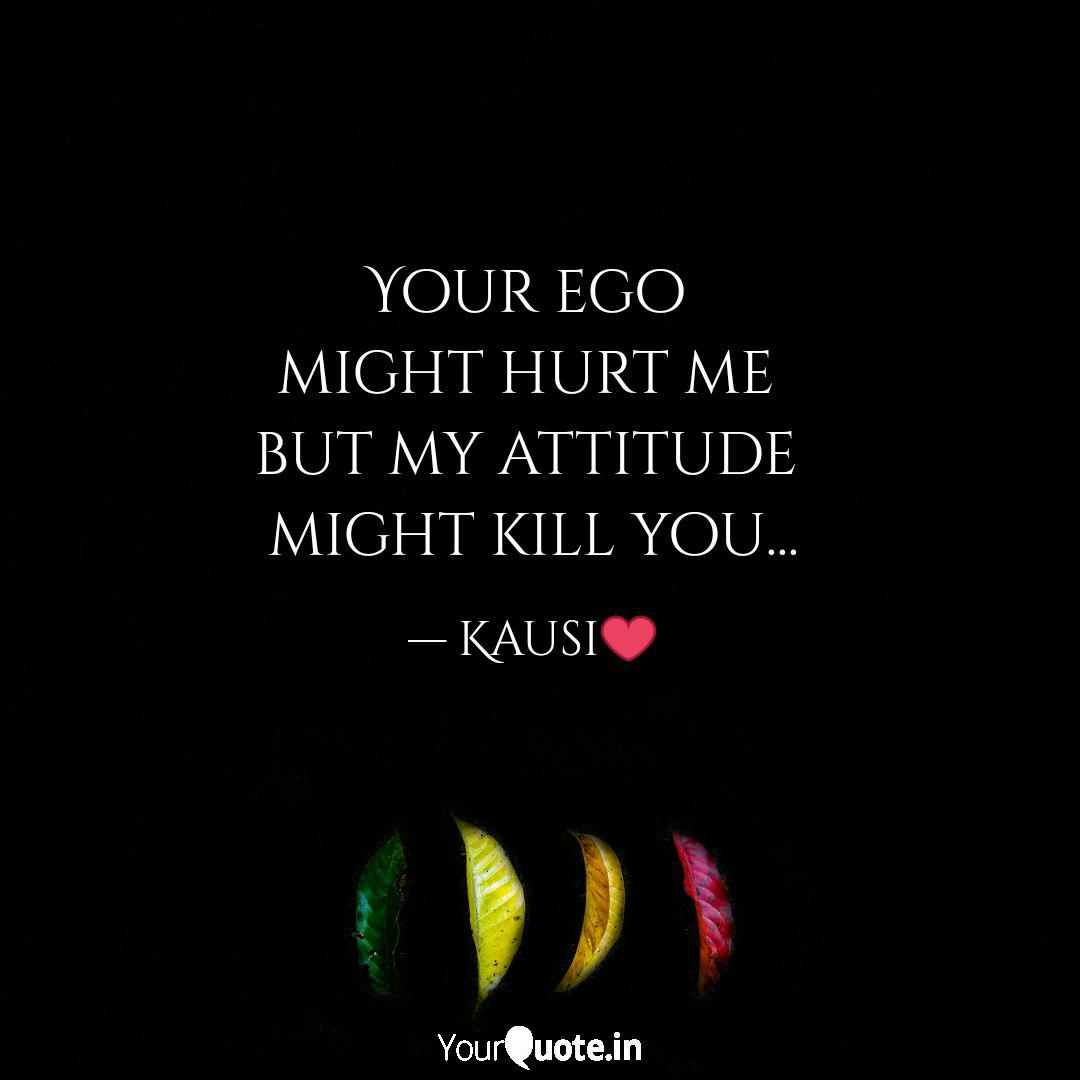 your ego might hurt me quotes writings by kausalyadevi