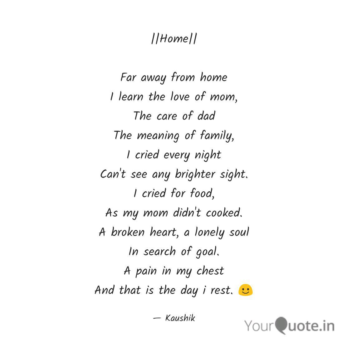 home far away from h quotes writings by kaushik