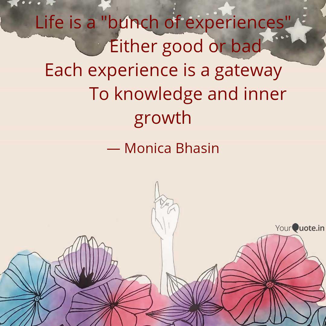 life is a bunch of exper quotes writings by monica bhasin