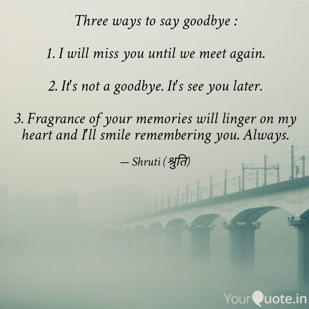 Three Ways To Say Goodbye Quotes Writings By Shruti Sharma Yourquote