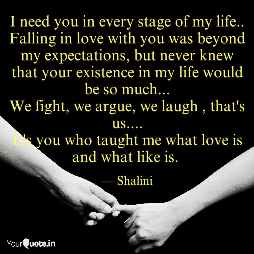 I need you in every stage  Quotes & Writings by Shalini Das