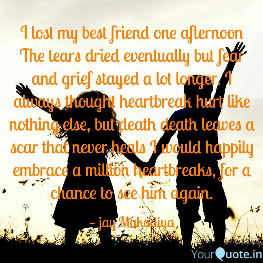 i lost my best friend one quotes writings by jay makadiya