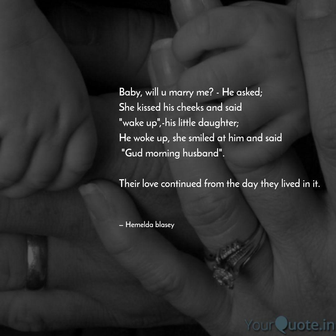 Baby, will u marry me? - ... | Quotes & Writings by Hemelda ...
