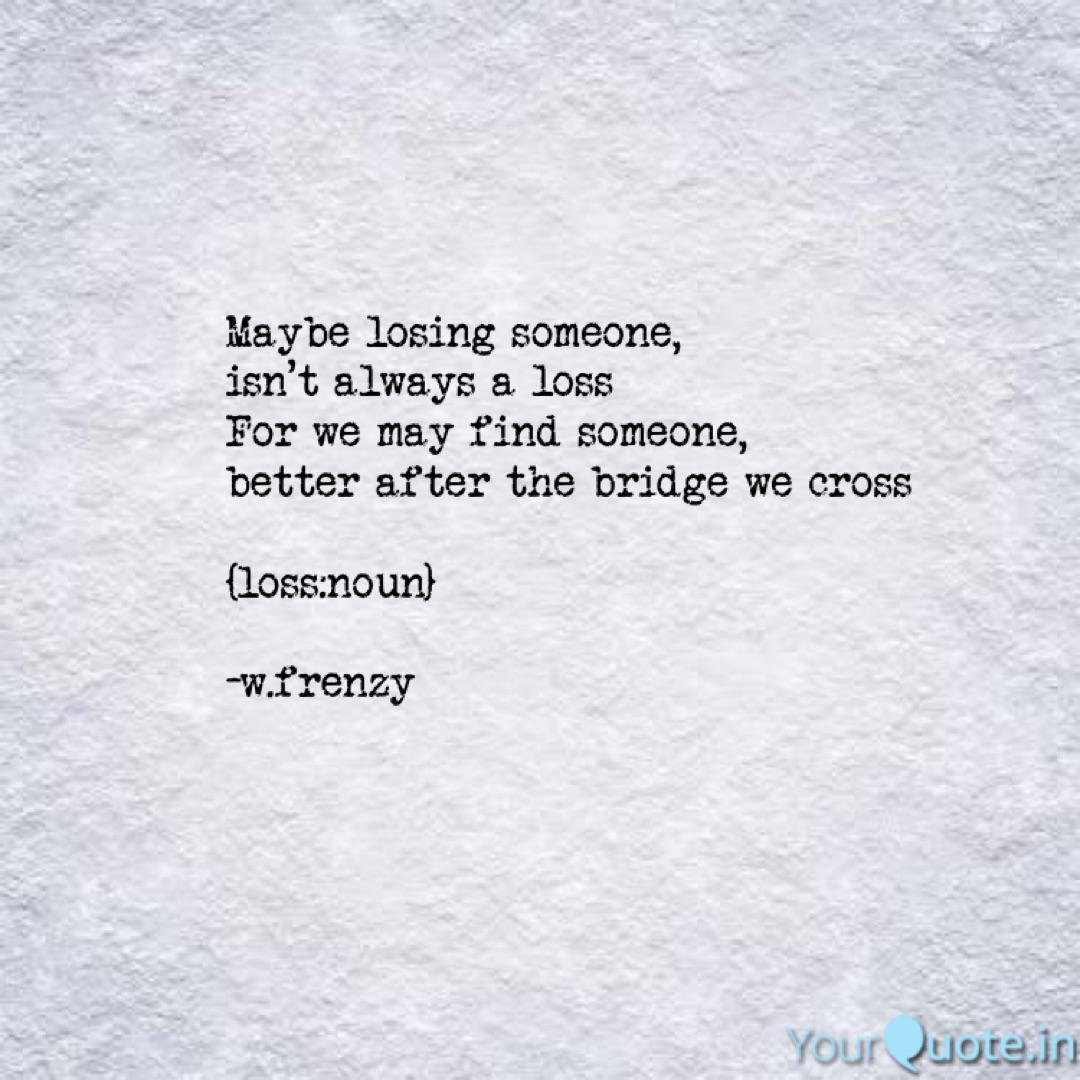 Maybe losing someone, isn... | Quotes & Writings by Vishal B ...