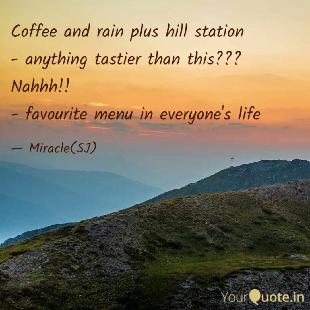 Coffee And Rain Plus Hill Quotes Writings By Sanju Krishna Yourquote