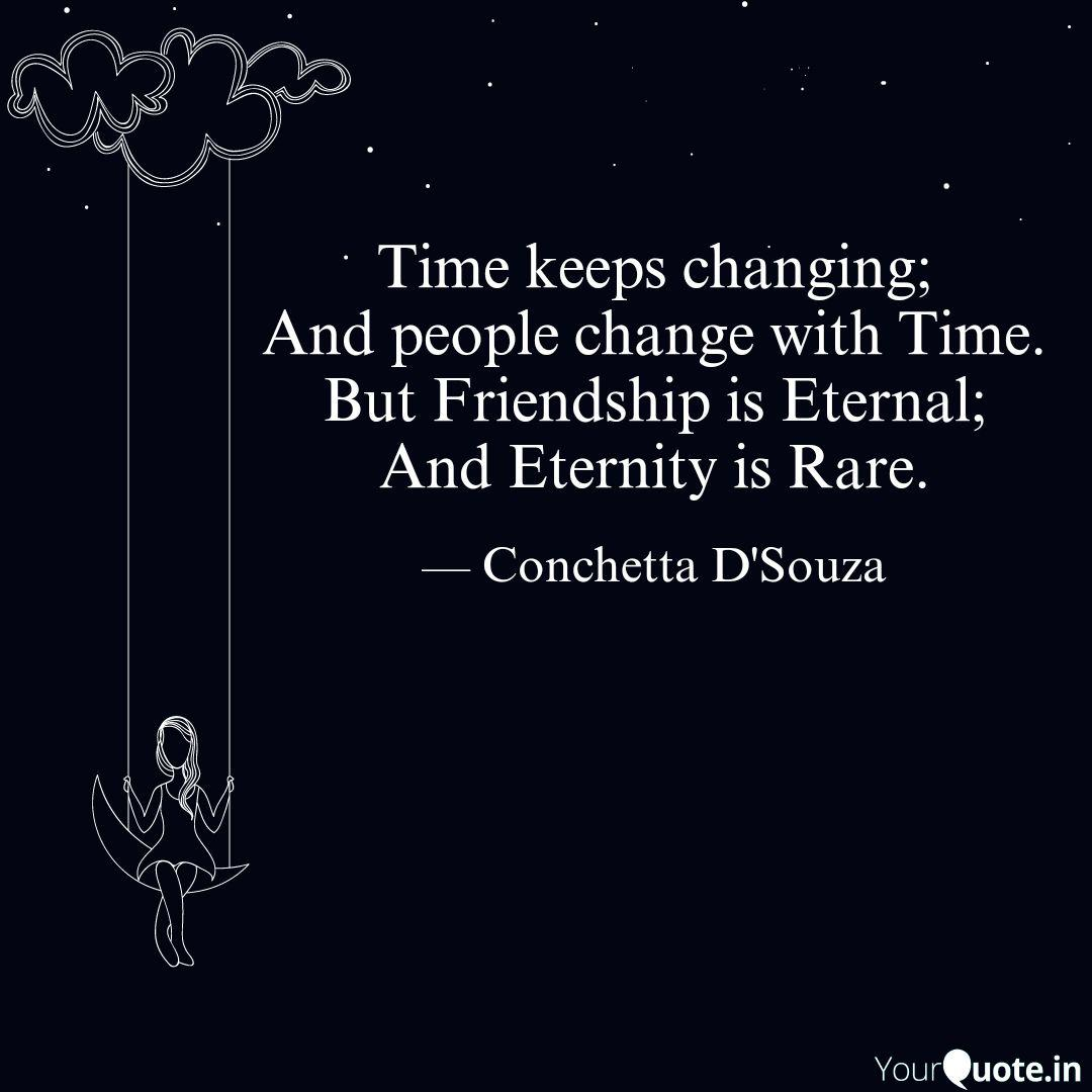 Time Keeps Changing And Quotes Writings By Conchetta D Souza Yourquote