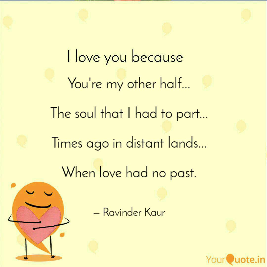 You\'re my other half... ...   Quotes & Writings by Ravinder ...