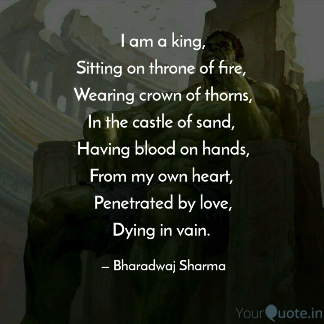 i am a king sitting on t quotes writings by bharadwaj