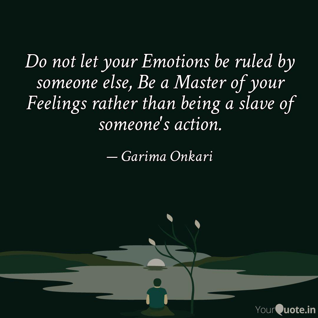 Do not let your Emotions ... | Quotes & Writings by Mehfile Jazbaat |  YourQuote