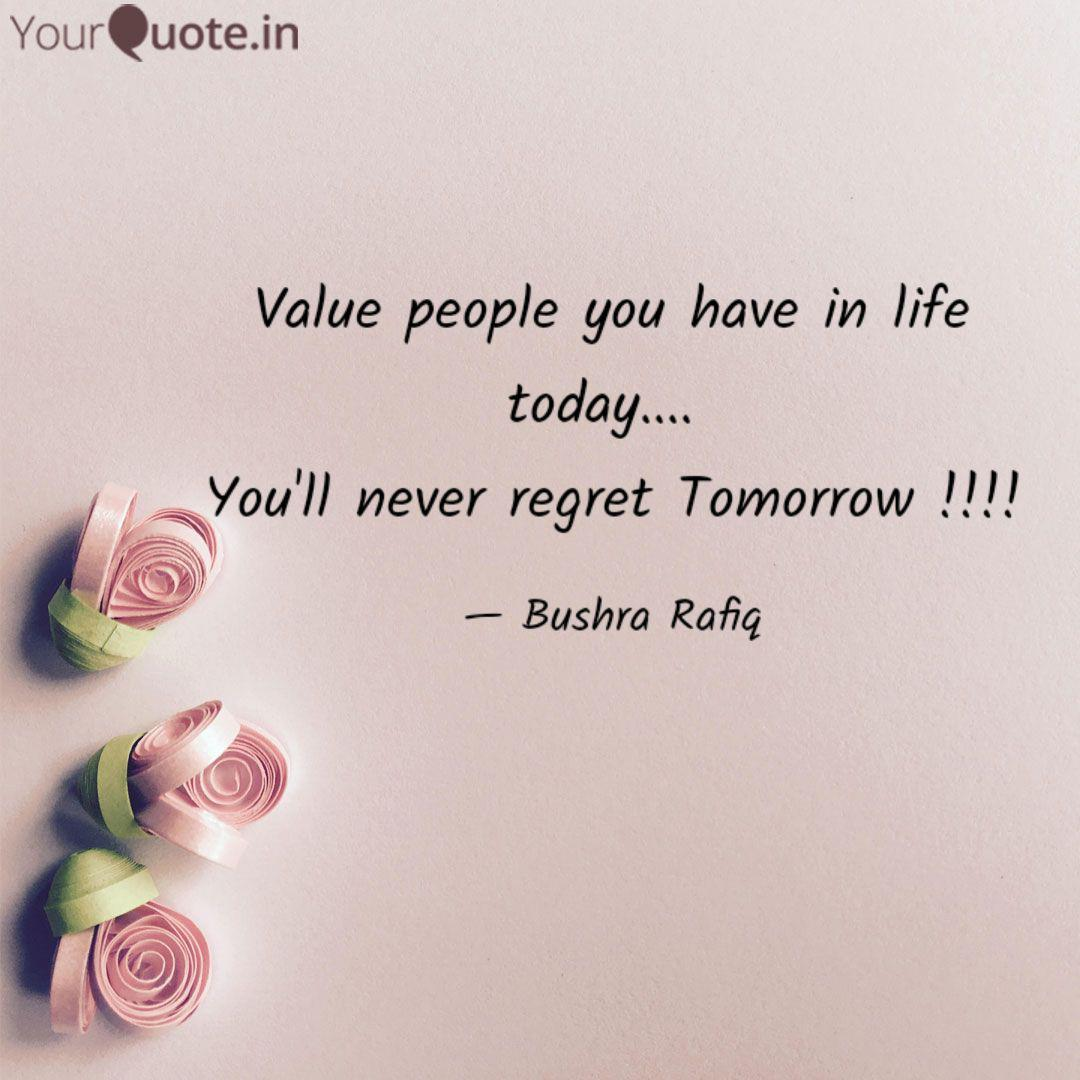 Value people you have in   Quotes & Writings by Bushra Rafiq