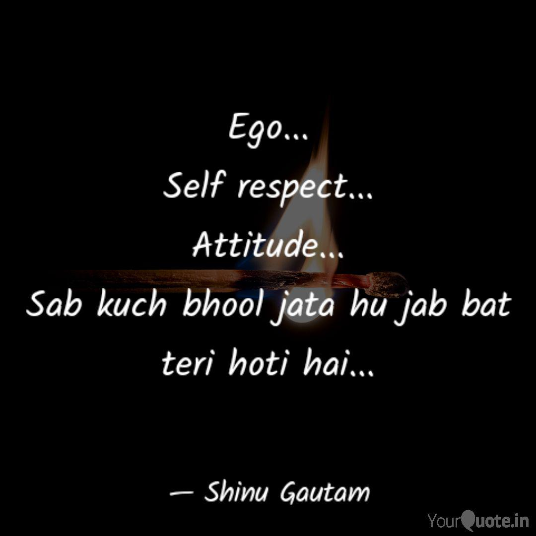 Ego Self Respect At Quotes Writings By Shinu Gautam Yourquote