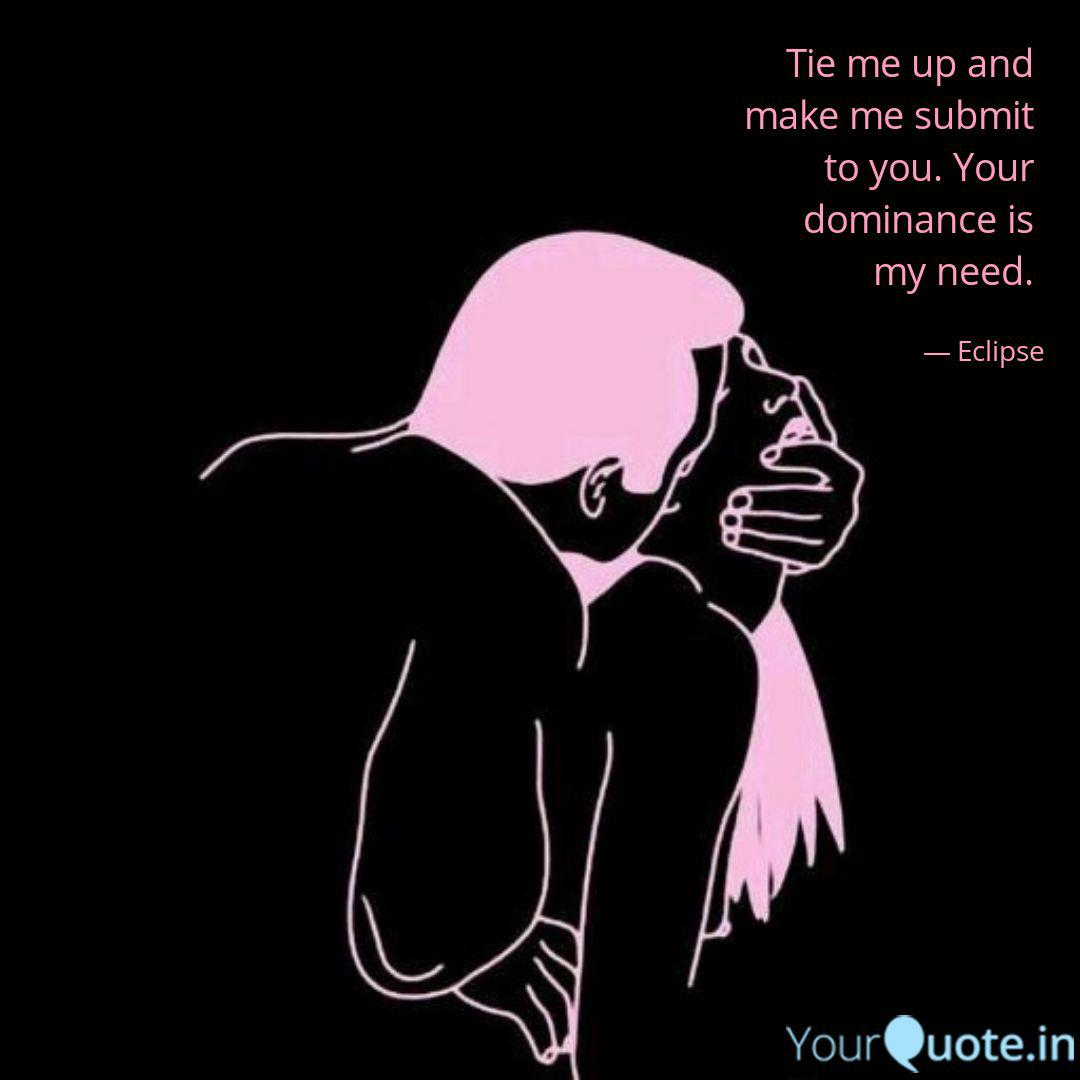 Tie me up and make me su...   Quotes & Writings by Salsabeel ...