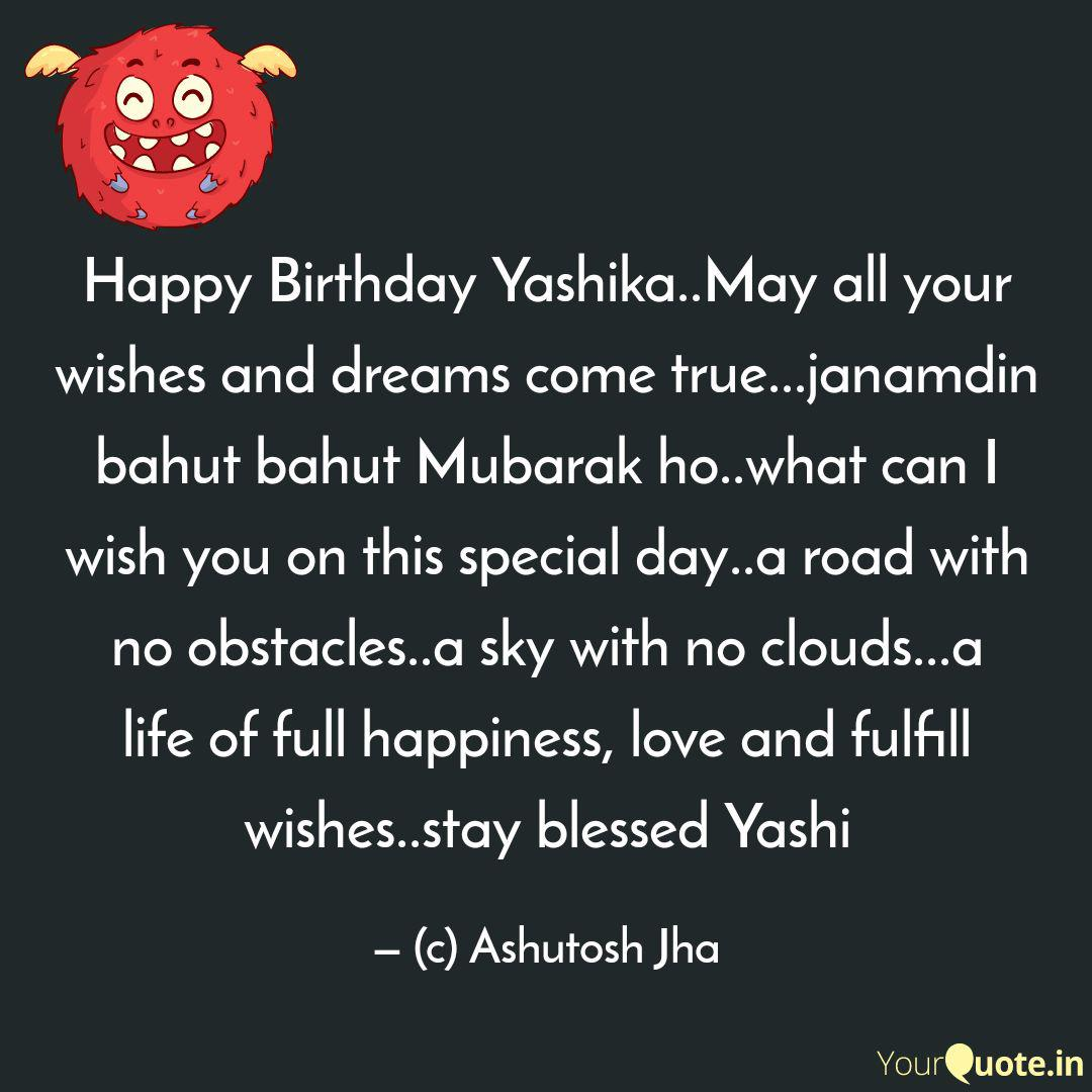happy birthday yashika m quotes writings by ashutosh jha