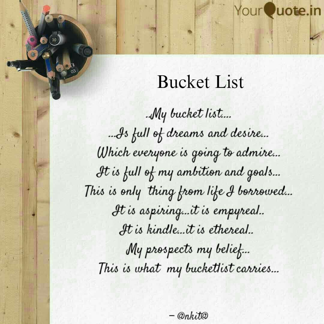 My Bucket List Quotes Writings By Ankita Singh Yourquote