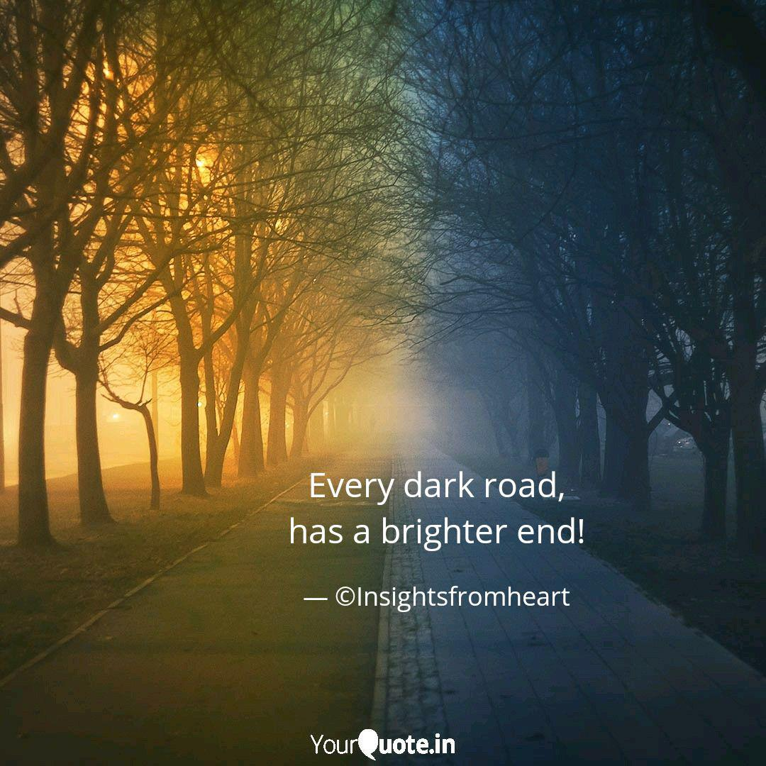 Every Dark Road Has A Br Quotes Writings By Gurbinder Kaur Yourquote