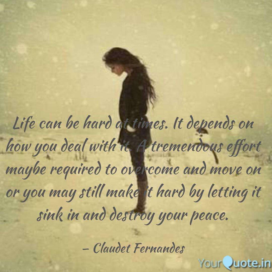 Life Can Be Hard At Times Quotes Writings By Claudet Fernandes Yourquote