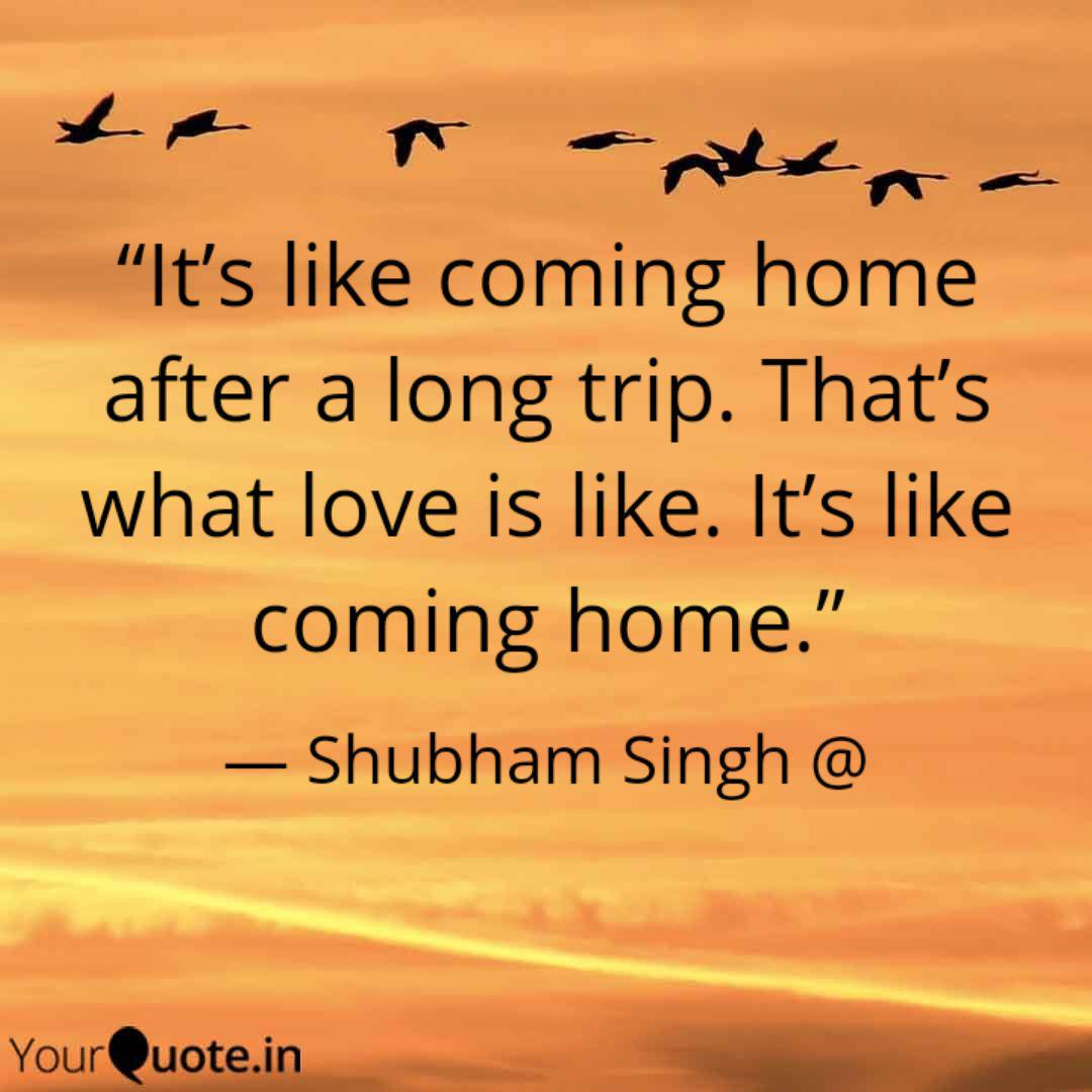 it s like coming home af quotes writings by shubham singh