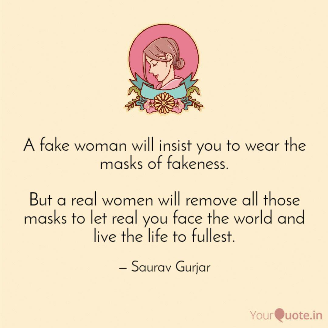 A Fake Woman Will Insist Quotes Writings By Saurav Gurjar Yourquote See more ideas about quotes, older women quotes, me quotes. a fake woman will insist quotes