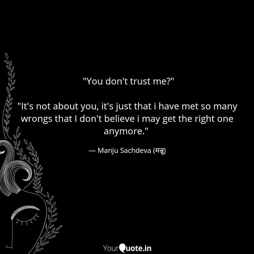 You Don T Trust Me Quotes Writings By Manju Sachdeva Yourquote
