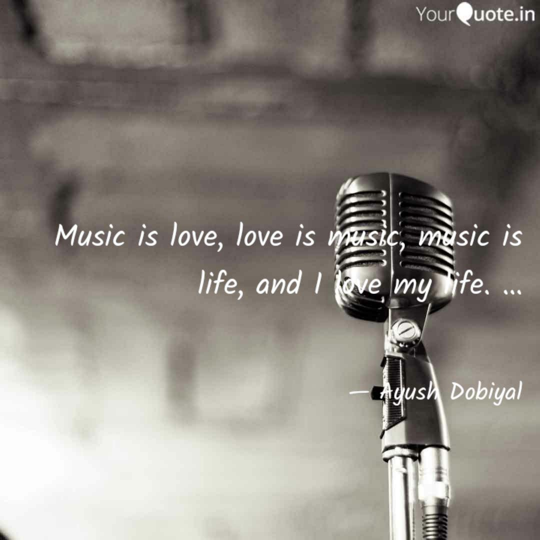 Music Is Love Love Is Mu Quotes Writings By Ayush Dobiyal Yourquote