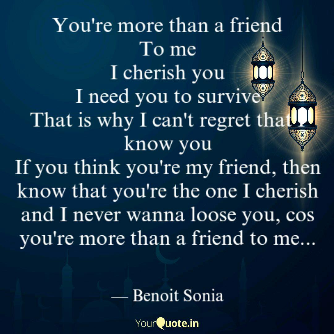 You\'re more than a friend... | Quotes & Writings by Benoit ...